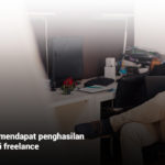 6 tips cara mendapat penghasilan 10 juta+ dari freelance